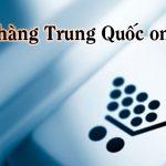 Đặt hàng trung quốc online và rủi ro về hàng hóa
