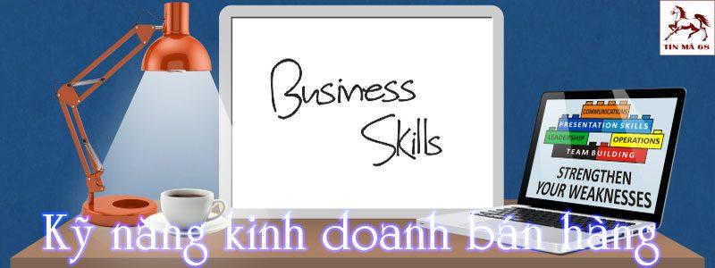 3 bước để xây dựng kỹ năng kinh doanh bán hàng